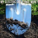 Do I Have to Bury My Electric Dog Fence Wire?